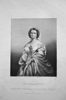 Her Royal Highness Princess Frederick William of Prussia.  Married January 25th, 1858.
