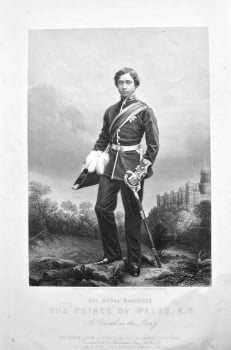 His Royal Highness The Prince of Wales, K.G. A Colonel in the Army.  1858c.