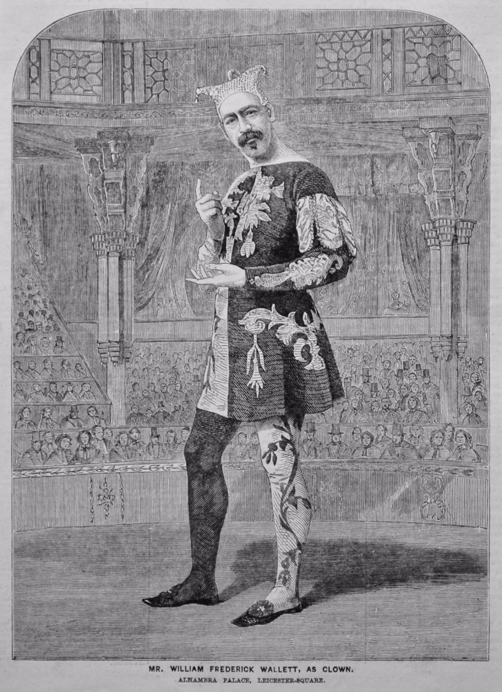 Mr. William Frederick Wallett, as Clown. Alhambra Palace, Leicester-Square.  1859.