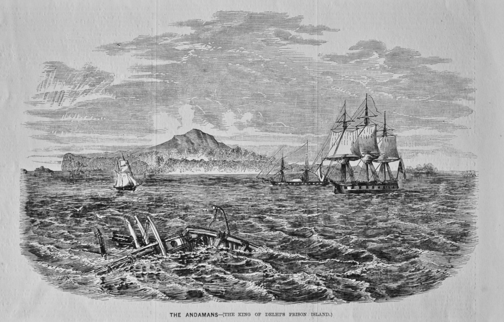 The Andamans - (The King of Delhi's Prison Island.) 1858.