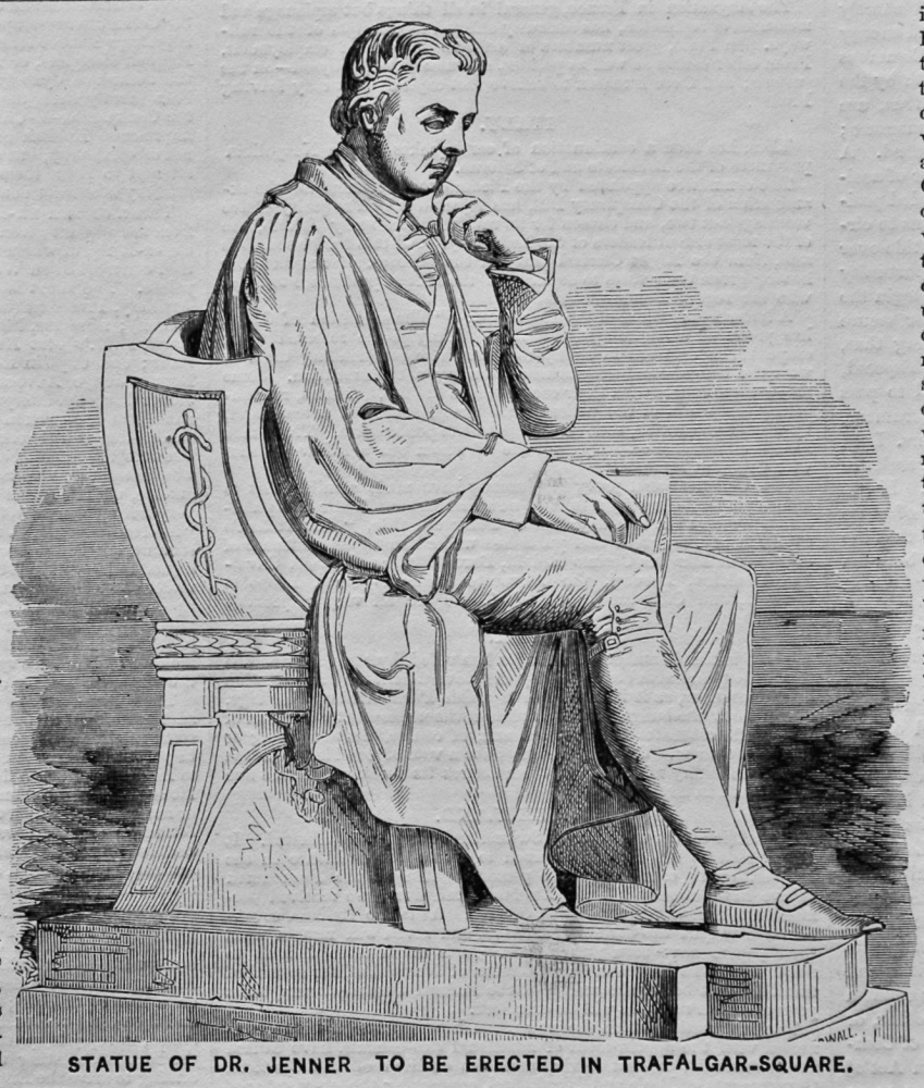 Statue of Dr. Jenner to be Erected in Trafalgar-Square. 1858.