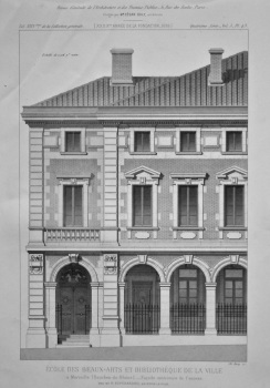 Ecole Des Beaux-Arts Et Bibliothèque De La Ville. 1878.