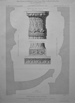 Fontaine (XVIe. Siecle). Autrefois dans les Jardins de Chateau de Gaillon (Eure) - Details. 1882.