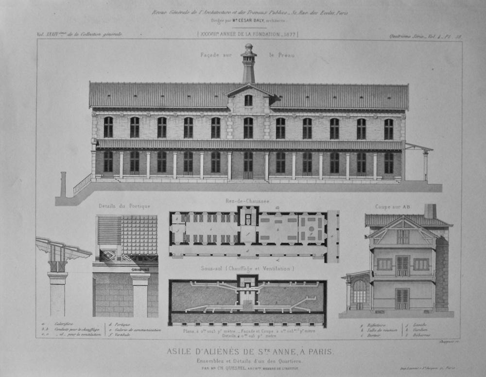 Asile D'Alienes de St. Anne, a Paris. Ensembles et Details d'un des Quartiers. 1877.