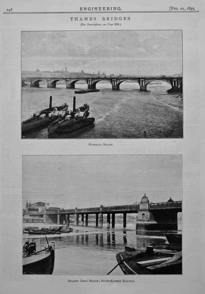 Thames Bridges : Waterloo Bridge & Charing Cross Bridge, South-Eastern Railway.  1895.