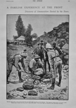A Familiar Experience at the Front : Discovery of Ammunition Buried by the Boers. 1901.
