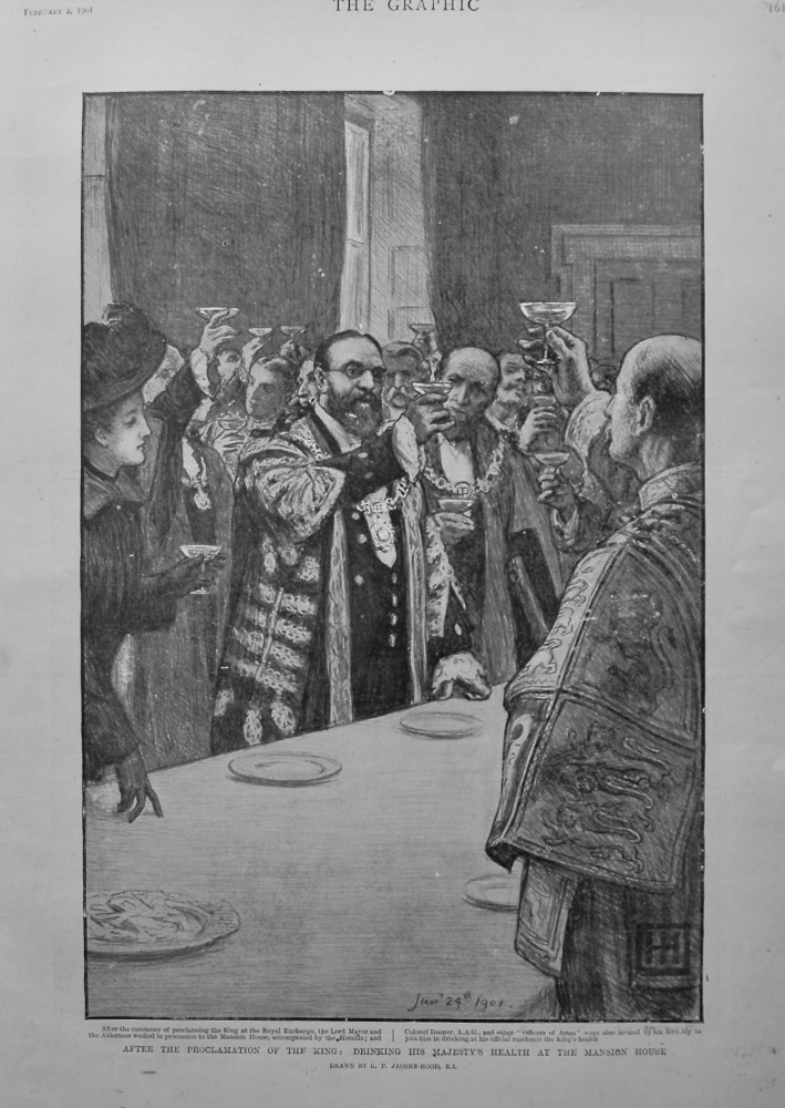After the Proclamation of the King : Drinking His Majesty's Health at the Mansion House. 1901.