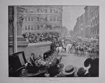 Lord Roberts Reviewing the Colonial Troops in Front of St. Paul's Cathedral. 1897