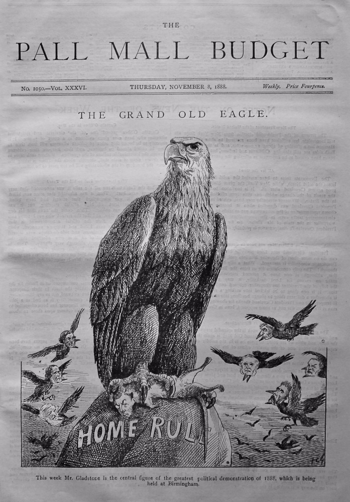 The Pall Mall Budget, November 8th, 1888. (Front Page)  The Grand Old Eagle.