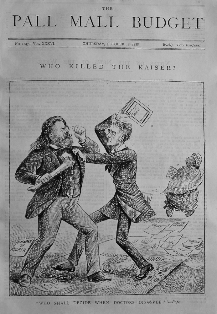The Pall Mall Budget, (Front Page). Who Killed the Kaiser ?. 1888.