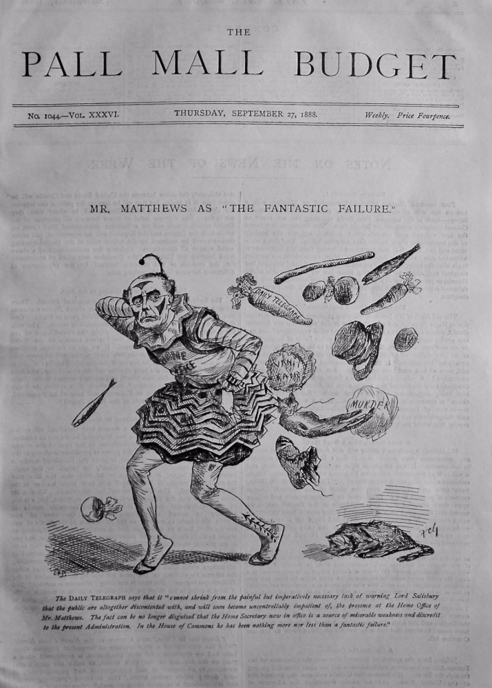 "The Pall Mall Budget, September 27th, 1888. (Front Page)  Mr. Matthews as ""The Fantastic Failure."""