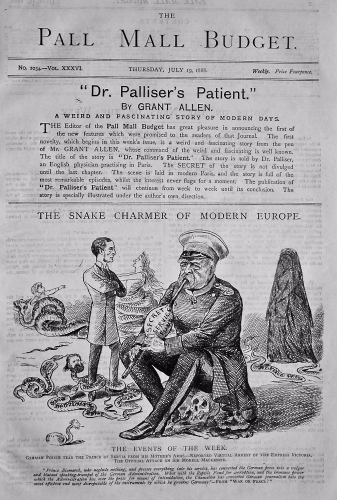The Pall Mall Budget, July 19th, 1888. (Front Page)  The Snake Charmer of Modern Europe.