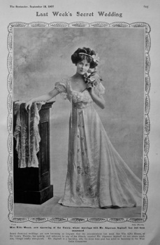 Miss Kitty Mason, now appearing at the Gaiety, whose marriage with Mr. Algernon Aspinall has just been announced. 1907.