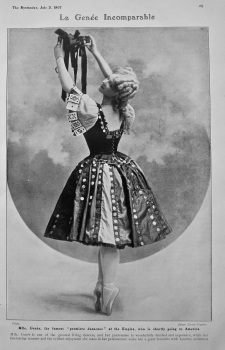"La Genee Incomparable.  Mlle. Genee, the famous ""premiere danseuse"" at the Empire, who is shortly going to America. 1907."
