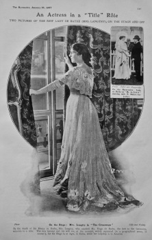 "An Actress in a ""Title"" Role : Two pictures of the new Lady De Bathe (Mrs. Langtry), on the Stage and off."
