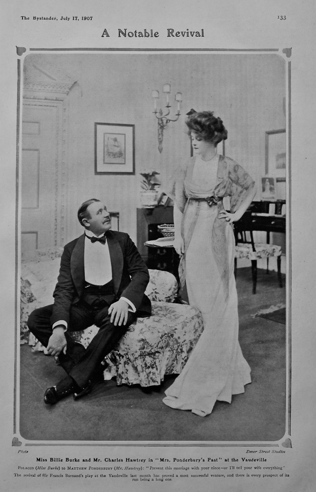 "A Notable Revival : Miss Billie Burke and Mr. Charles Hawtrey in ""Mrs. Ponderbury's Past"" at the Vaudeville. 1907."