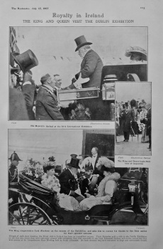 Royalty in Ireland : The King and Queen Visit the Dublin Exhibition. 1907.