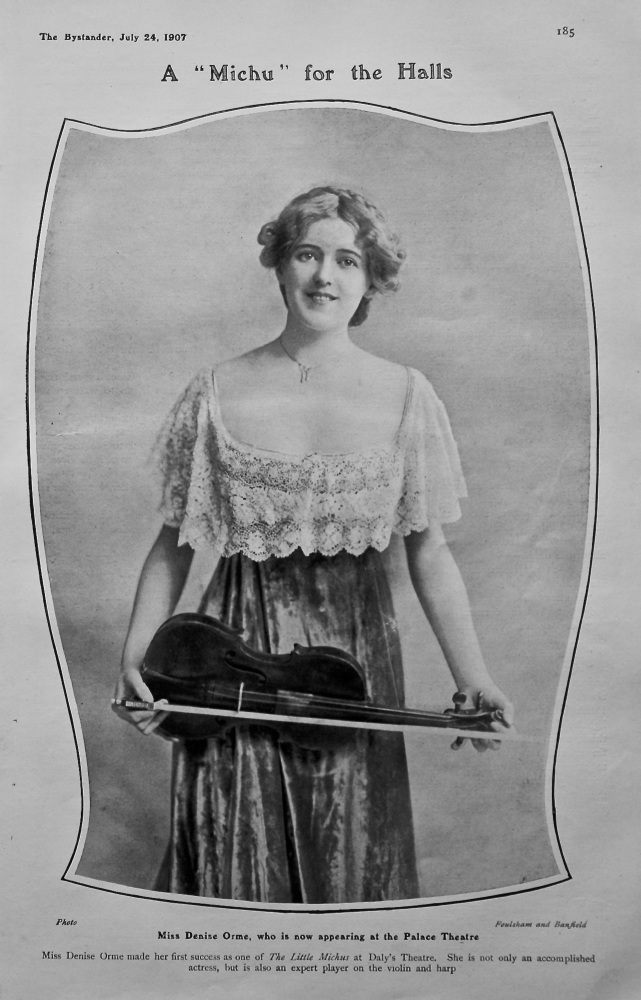 "A ""Michu"" for the Halls : Miss Denise Orme, who is now appearing at the Palace Theatre. 1907."