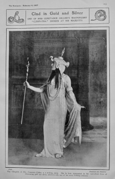 """Clad in Gold and Silver : One of Miss Constance Collier's Magnificent """"Cleopatra"""" Dresses at His Majesty's. 1907."""