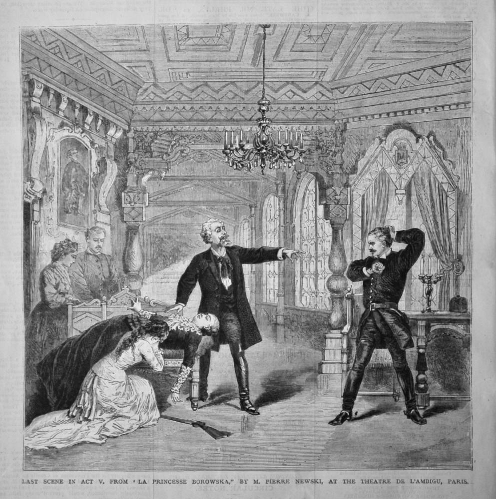"""Last Scene in Act V. from """"La Princesse Borowska,"""" by M. Pierre Newski, at the Theatre De L'ambigu, Paris.  1878."""