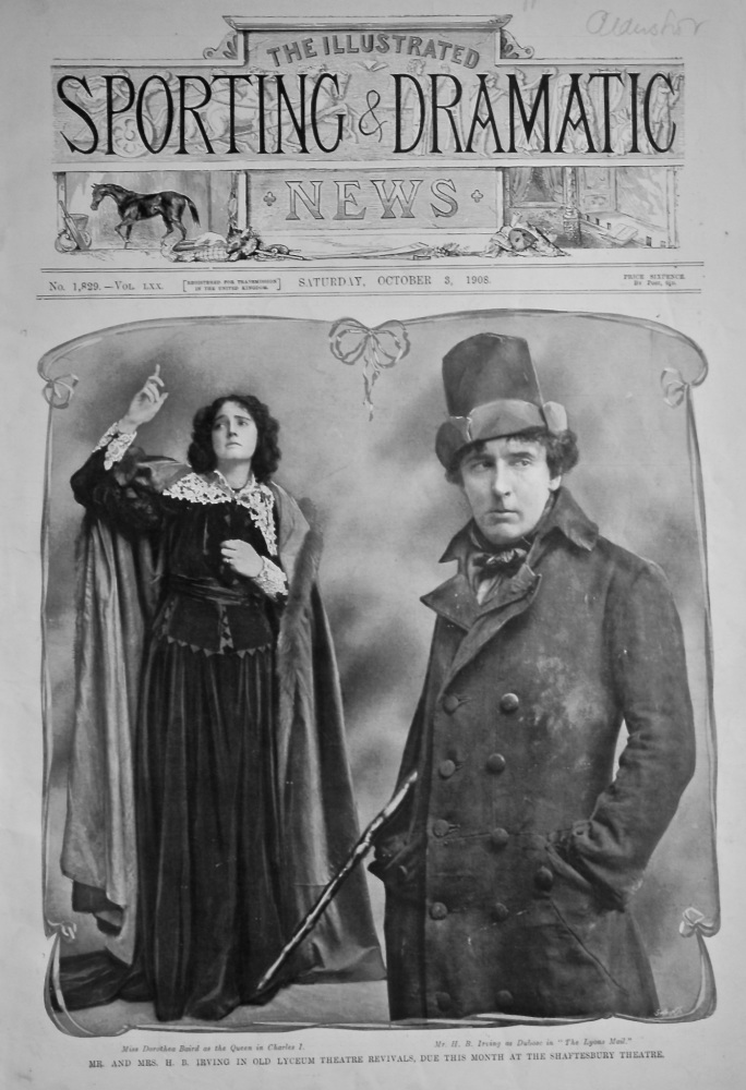 Mr. and Mrs. H. B. Irving in Old Lyceum Theatre Revivals, Due this Month at the Shaftesbury Theatre. 1908.