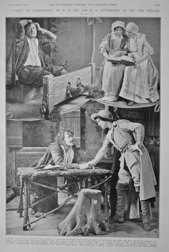 """"""" 'Matt'  of Merrymount,"""" by B. M. Dix and E. G. Sutherland, at the New Theatre.  1908."""