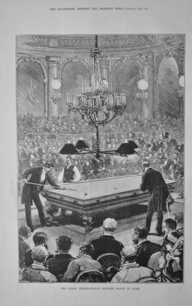 The Grand International Billiard Match in Paris.  1881.