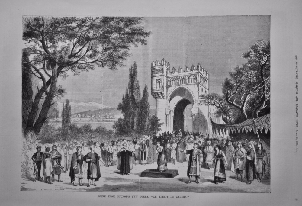 "Scene from Gounod's New Opera, ""Le Tribute De Zamora.""  1881."
