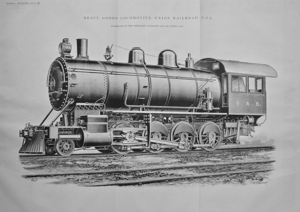 Heavy Goods Locomotive, Union Railroad U.S.A.  1899.