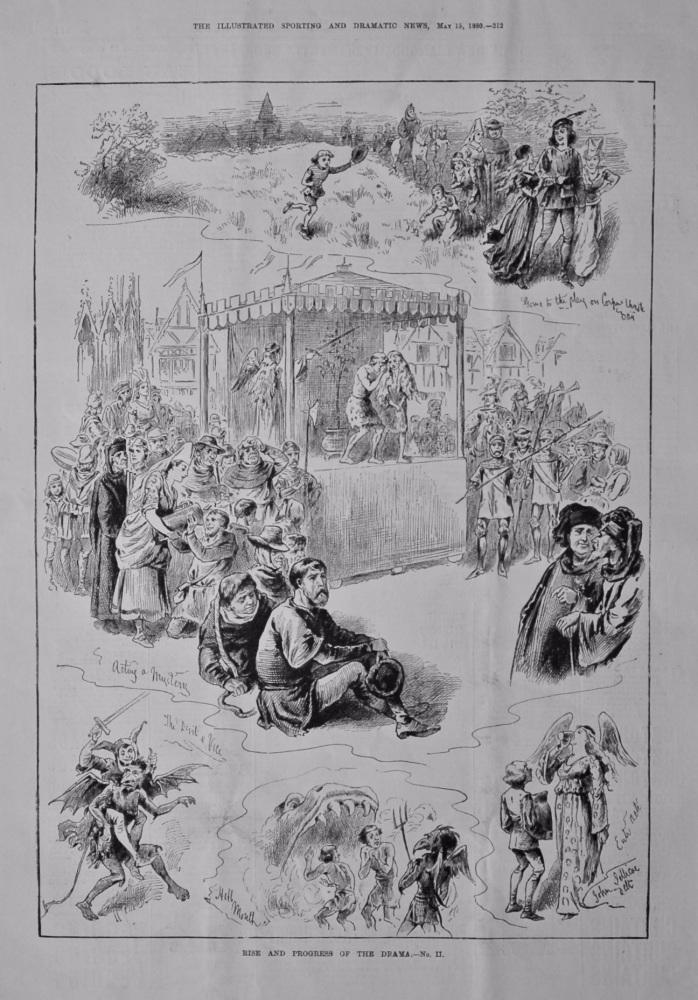 Rise and Progress of the Drama.- No. II.  1880.