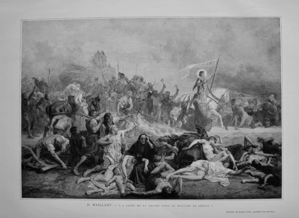 (A Cause de la Grande Pitie au Royaume de France). Artist- D. Maillart.  1899.