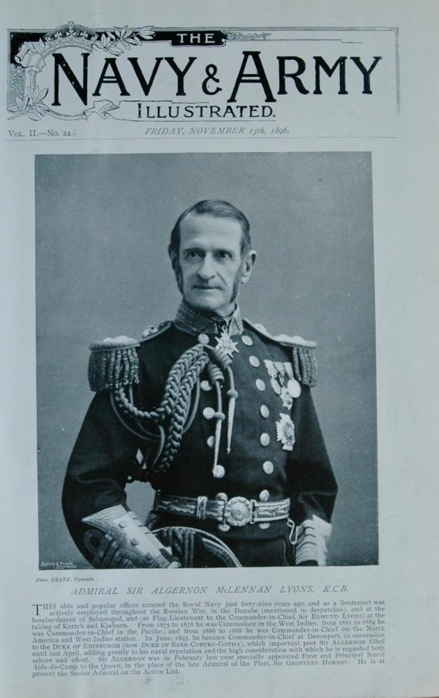 Admiral Sir Algernon McLennan Lyons.  K.C.B. 1896.