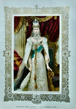 Her Majesty Queen Alexandra in Full Coronation Robes.  1902.