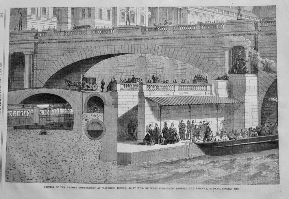 Section of the Thames Embankment at Waterloo Bridge, as it will be when completed, showing the Railway, Subway, Sewers, Etc.  1866.