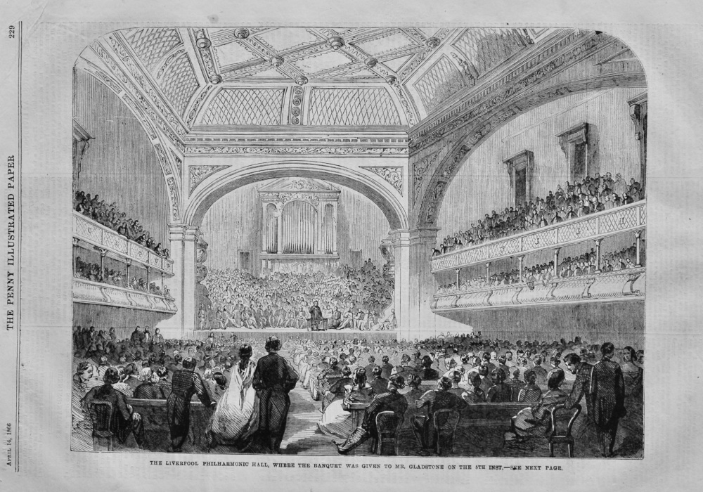 The Liverpool Philharmonic Hall, where the Banquet was given to Mr. Gladstone on the 5th inst. 1866.
