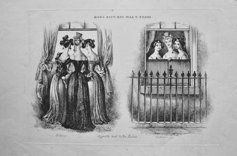 Honi Soit Qui Mal Y Pense.  A Gentle hint to the Ladies.   1838c.