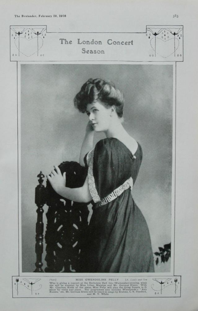 The London concert Season : Miss Gwendoline Pelly.  1908.
