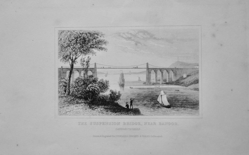 The Suspension Bridge, near Bangor.  1845.
