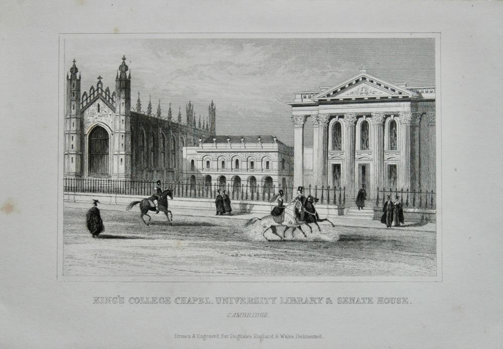 King's College Chapel, University Library & Senate House. Cambridge.  1845.