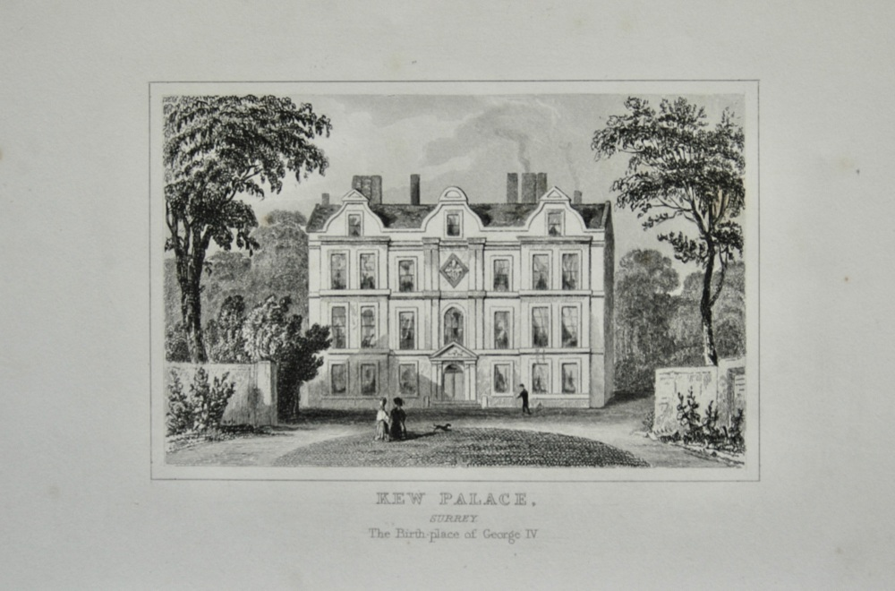 Kew Palace. Surrey. (The Birth Place of George IV.).  1845.