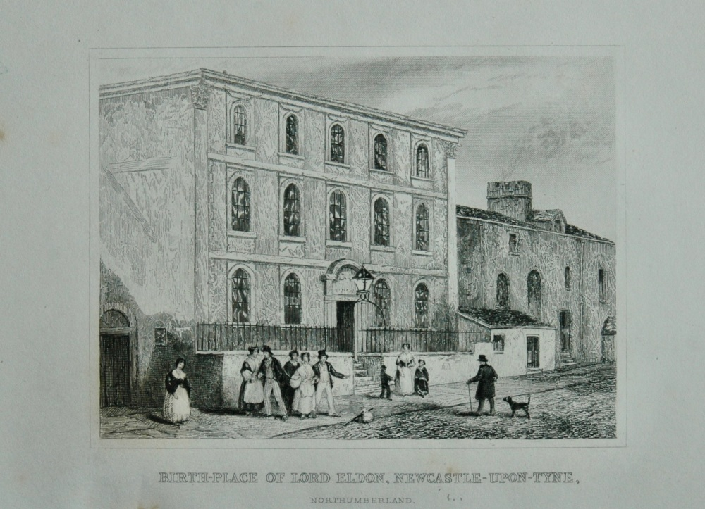 Birth-Place of Lord Eldon, Newcastle-Upon-Tyne, Northumberland.  1845.