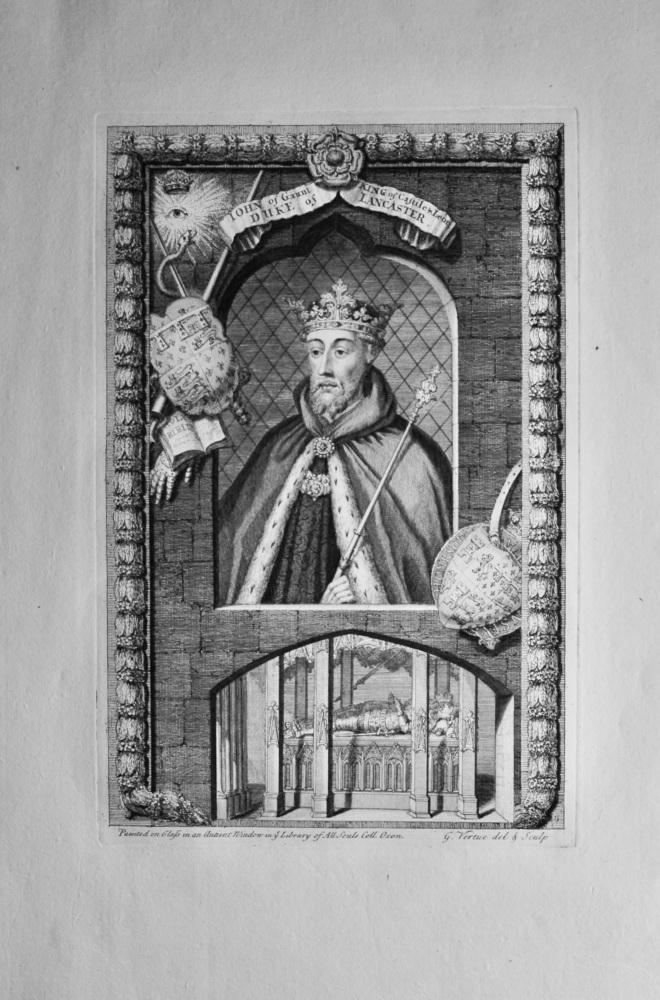 John of Gaunt, King of Castile & Leon, Duke of Lancaster.  1736.