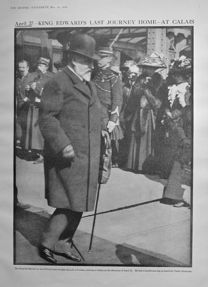 April 27-   King Edward's Last Journey Home - At Calais.  (Death of King Edward VII.)