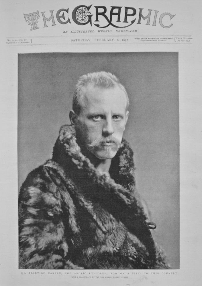 Dr Fridtjof Nansen, The Artic Explorer - 1897
