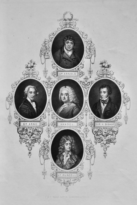 Dr. Arnold. Dr. Arne. Handel. Sir H. Bishop. Henry Purcell.