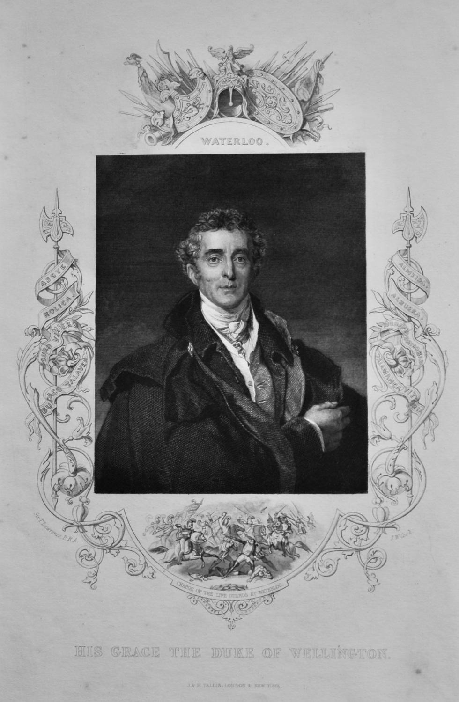 His Grace the Duke of Wellington.
