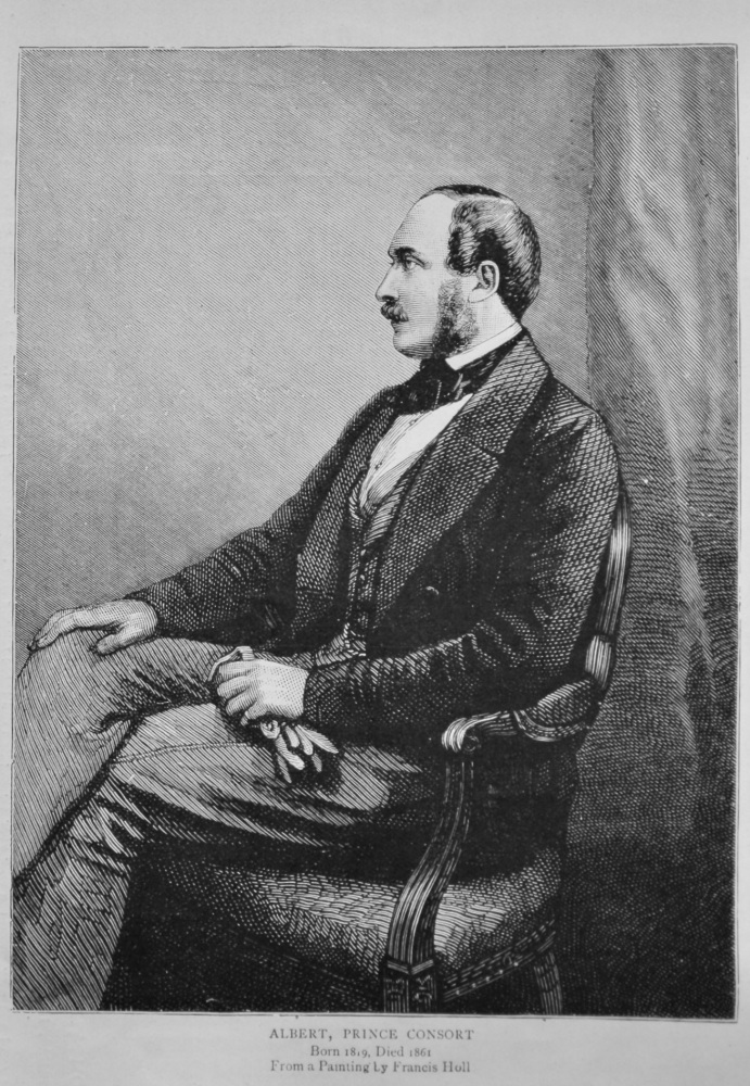 Albert, Prince Consort.  Born 1819, Died 1861.