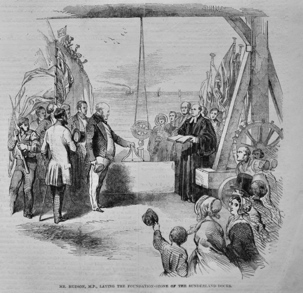 Mr. Hudson, M.P., Laying the Foundation-Stone of the Sunderland Docks.  1848.