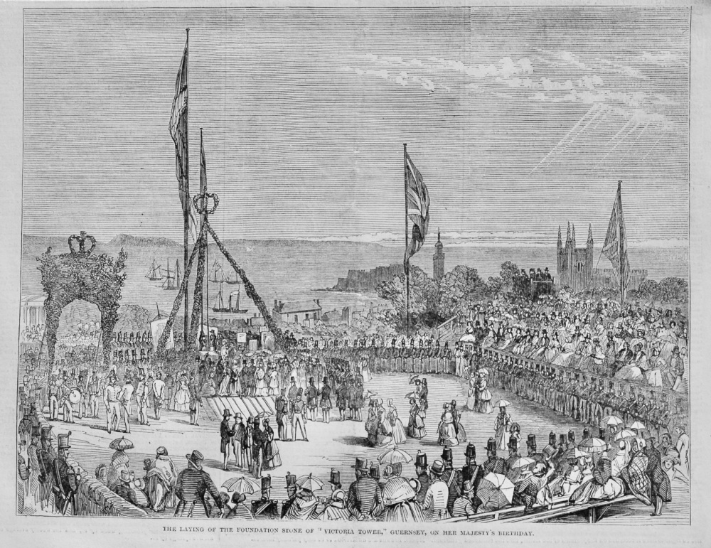 """The Laying of the Foundation Stone of """"Victoria Tower,"""" Guernsey, on Her Majesty's Birthday.  1848."""