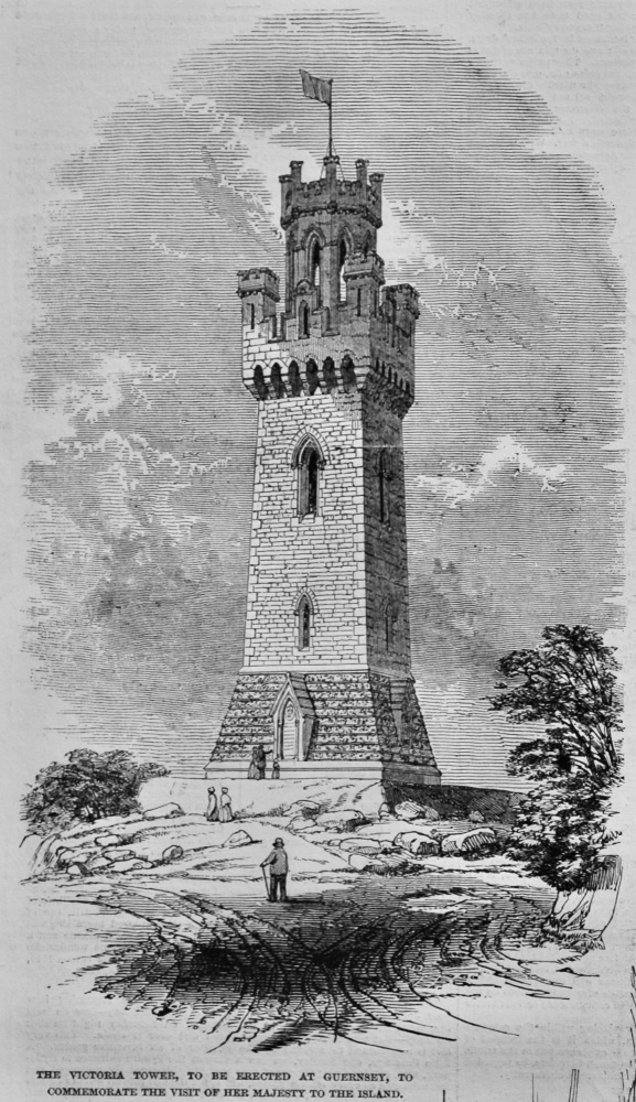 The Victoria Tower, to be erected at Guernsey, to commemorate the Visit of Her Majesty to the Island.  1848.